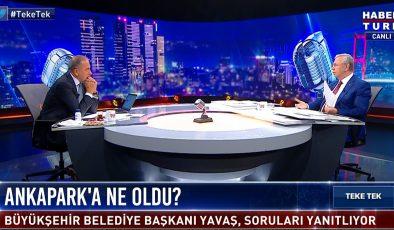 BAŞKAN YAVAŞ HABERTÜRK TV'DE ÖNEMLİ AÇIKLAMALARDA BULUNDU